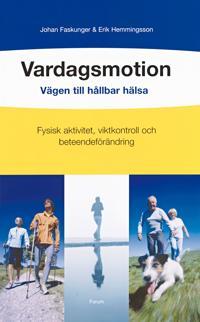 Vardagsmotion : Vägen till hållbar hälsa: Fysisk aktivitet, viktkontroll och beteendeförändring