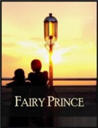 Fairy Prince: And Other Stories - Blinded Lady, Gift of the Probable Places, Little Dog Who Couldn't Sleep