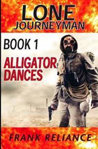 Lone Journeyman Book 1: Alligator Dances