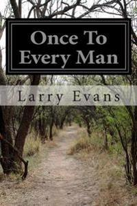 Once to Every Man