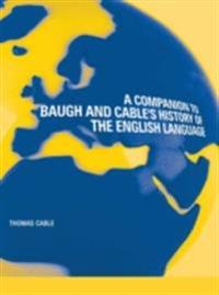 Companion to Baugh and Cable's A History of the English Language