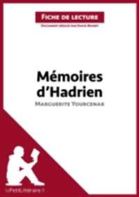 Memoires d'Hadrien de Marguerite Yourcenar (Fiche de lecture)