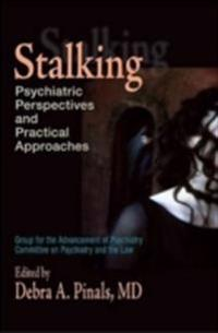 Stalking Psychiatric perspectives and practical approaches