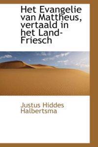 Het Evangelie Van Mattheus, Vertaald in Het Land-Friesch