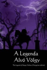 A Legenda Alvo Volgy: The Legend of Sleepy Hollow (Hungarian Edition)