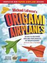 Michael LaFosse's Origami Airplanes