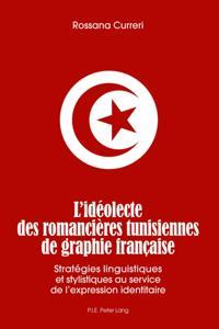 L'ideolecte des romancieres tunisiennes de graphie francaise