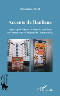 Accents de banlieue - aspects prosodiques du francais popula