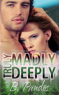 Truly Madly Deeply, Vol. 4