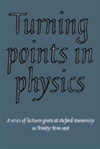 Turning Points in Physics