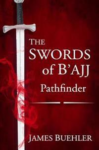 The Swords of B'Ajj: Pathfinder