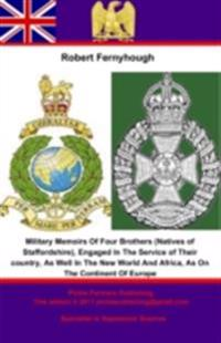 Military Memoirs Of Four Brothers (Natives of Staffordshire),