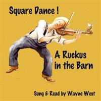 Square Dance! a Ruckas in the Barn