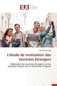 L'�tude de Motivation Des Touristes �trangers