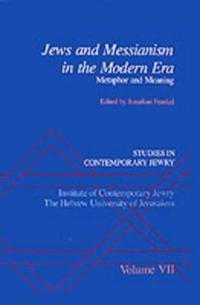 Studies in Contemporary Jewry: VII: Jews and Messianism in the Modern Era: Metaphor and Meaning