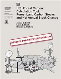 U.S. Forest Carbon Calculation Tool: Forest-Land Carbon Stocks and Net Annual Stock Change