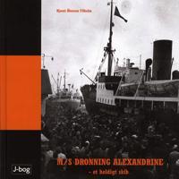 M/S Dronning Alexandrine - et heldigt skib