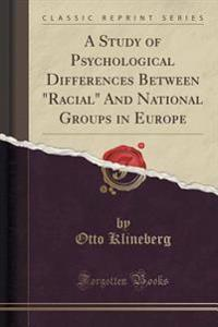 A Study of Psychological Differences Between Racial and National Groups in Europe (Classic Reprint)