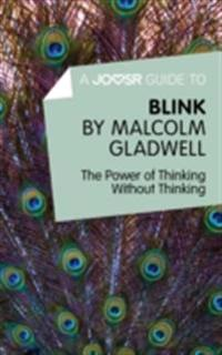 Joosr Guide to... Blink by Malcolm Gladwell