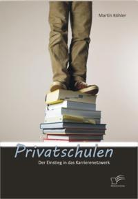 Privatschulen: Der Einstieg in das Karrierenetzwerk