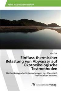 Einfluss Thermischer Belastung Von Abwasser Auf Okotoxikologische Testmethoden