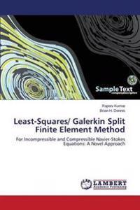 Least-Squares/ Galerkin Split Finite Element Method