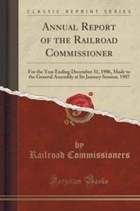 Annual Report of the Railroad Commissioner