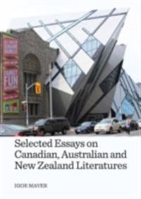 Selected Essays on Canadian, Australian and New Zealand Literatures