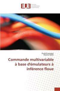 Commande Multivariable a Base D'Emulateurs a Inference Floue