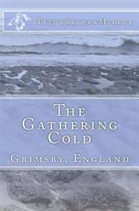 The Gathering Cold: Grimsby, England