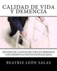 Calidad de Vida y Demencia: Estudio de Calidad de Vida En Personas Con Demencia Institucionalizadas