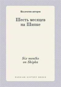 Six Months on Shipka