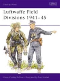Luftwaffe Field Divisions 1941 45