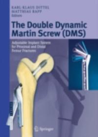 Double Dynamic Martin Screw (DMS)