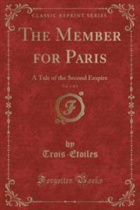 The Member for Paris, Vol. 2 of 3