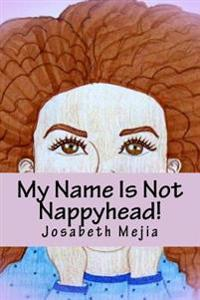 My Name Is Not Nappyhead!