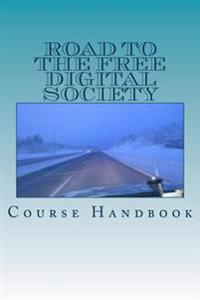 Road to the Free Digital Society: Course Handbook