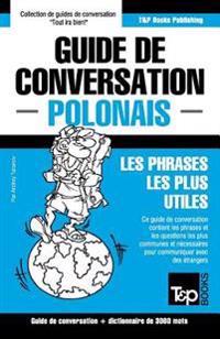 Guide de Conversation Francais-Polonais Et Vocabulaire Thematique de 3000 Mots