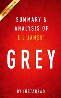 Summary & Analysis of E L James' Grey: Fifty Shades of Grey as Told by Christian