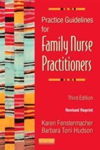 Practice Guidelines for Family Nurse Practitioners - Revised Reprint - E-Book