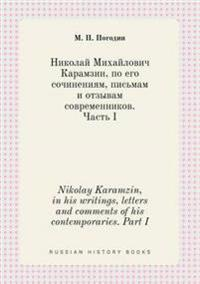 Nikolay Karamzin, in His Writings, Letters and Comments of His Contemporaries. Part I