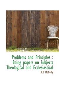 Problems and Principles