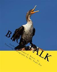 Bird Talk: Featuring Photographs of Birds from International Nature Photographer, Mr. Youli Xia