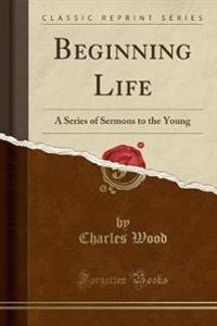 Beginning Life