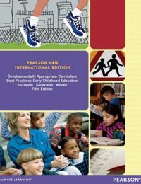 Developmentally Appropriate Curriculum: Pearson New International Edition