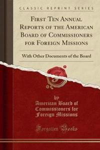 First Ten Annual Reports of the American Board of Commissioners for Foreign Missions