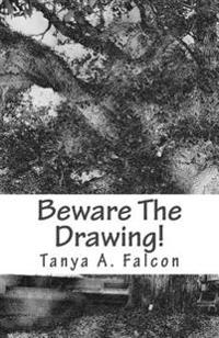 Beware the Drawing!