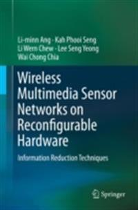 Wireless Multimedia Sensor Networks on Reconfigurable Hardware
