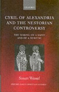 Cyril of Alexandria and the Nestorian Controversy