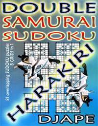 Double Samurai Sudoku Harakiri: 81 Overlapping Sudoku Puzzles, 8 Grids in 1